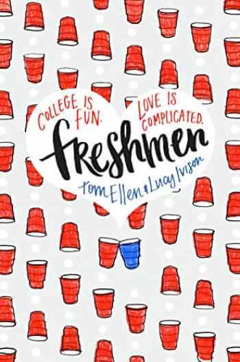 Freshmen by Tom Ellen and Lucy Ivison — a novel about college life