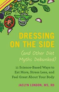 dressing on the side book about nutrition myths