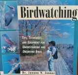 Birdwatching Tips Techniques and Equipment