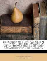 The Zoology Of The Voyage Of H. M. S. Sulphur Under The Command Of Captain Edward Belcher: Edited By Richard Brinsley Hinds, Volume 2
