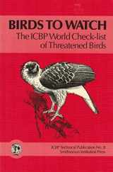 BIRDS TO WATCH PB (Icbp Technical Publication No. 8)