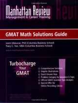 Manhattan Review Turbocharge Your GMAT: Math Solutions Guide