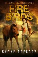 Fire Birds (The King of Clayfield) (Volume 3)