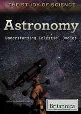 Astronomy: Understanding Celestial Bodies (Study of Science)