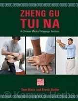 9780979158810-0979158818-Zheng Gu Tui Na: A Chinese Medical Massage Textbook