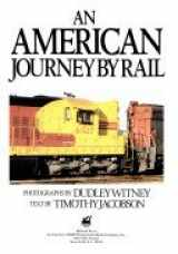 9780792454922-0792454928-An American Journey by Rail