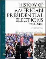9780816082209-0816082200-History of American Presidential Elections, 1789-2008, Fourth Edition, 3-Volume Set (Facts on File Library of American History)