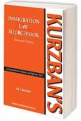 9781573703239-1573703230-Kurzban's Immigration Law Sourcebook