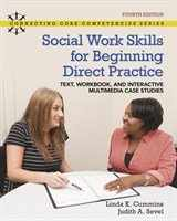 9780134114293-0134114299-Social Work Skills for Beginning Direct Practice: Text, Workbook and Interactive Multimedia Case Studies, Loose-Leaf Version