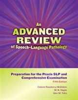 "9781416411666-1416411666-An Advanced Review of Speechâ€""Language Pathology: Preparation for the Praxis SLP and Comprehensive Examinationâ€""Fifth Edition"