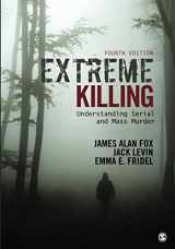 9781506349114-1506349110-Extreme Killing: Understanding Serial and Mass Murder (NULL)