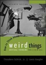 9780078038365-0078038367-How to Think About Weird Things: Critical Thinking for a New Age