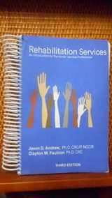 9780985338909-0985338903-Rehabilitation Services An Introduction for the Human Services Professional