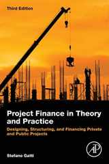 9780128114018-0128114010-Project Finance in Theory and Practice: Designing, Structuring, and Financing Private and Public Projects
