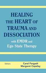 9780826146960-0826146961-Healing the Heart of Trauma and Dissociation with EMDR and Ego State Therapy
