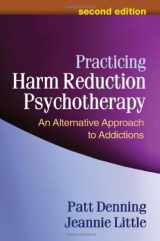 9781462502332-1462502334-Practicing Harm Reduction Psychotherapy, Second Edition: An Alternative Approach to Addictions
