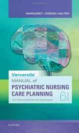9780323479493-0323479499-Varcarolis' Manual of Psychiatric Nursing Care Planning: Assessment Guides, Diagnoses, Psychopharmacology, 6e