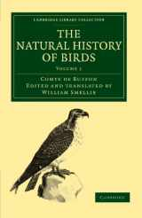 The Natural History of Birds: From the French of the Count de Buffon; Illustrated with Engravings, and a Preface, Notes, and Additions, by the ... Library Collection - Zoology) (Volume 1)