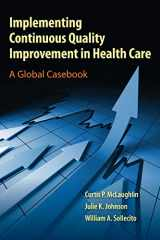 9780763795368-0763795364-Implementing Continuous Quality Improvement in Health Care: A Global Casebook
