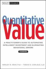 9781118328071-1118328078-Quantitative Value, + Web Site: A Practitioner's Guide to Automating Intelligent Investment and Eliminating Behavioral Errors
