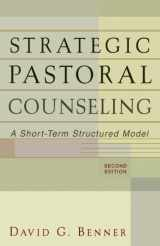 9780801026317-0801026318-Strategic Pastoral Counseling: A Short-Term Structured Model