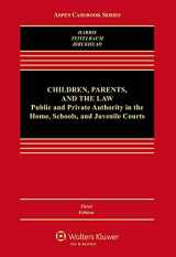 9780735507135-0735507139-Children, Parents and the Law: Public and Private Authority in the Home, Schools, and Juvenile Courts (Aspen Casebooks) (Aspen Casebook Series)