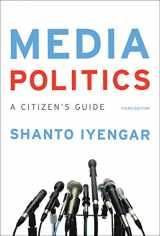 9780393937794-0393937798-Media Politics: A Citizen's Guide (Third Edition)