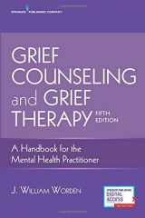9780826134745-0826134742-Grief Counseling and Grief Therapy, Fifth Edition: A Handbook for the Mental Health Practitioner - Grief Counseling Handbook on Treatment of Grief, Loss and Bereavement, Book and Free eBook