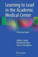 9783319212593-3319212591-Learning to Lead in the Academic Medical Center: A Practical Guide
