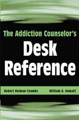 9780471432456-0471432458-The Addiction Counselor's Desk Reference
