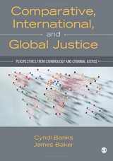 9781483332383-1483332381-Comparative, International, and Global Justice: Perspectives from Criminology and Criminal Justice