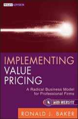 9780470584613-0470584610-Implementing Value Pricing: A Radical Business Model for Professional Firms