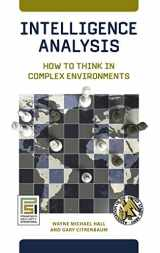 9780313382659-0313382654-Intelligence Analysis: How to Think in Complex Environments (Praeger Security International)
