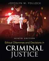 9781305577374-130557737X-Ethical Dilemmas and Decisions in Criminal Justice