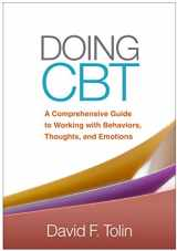 9781462527076-1462527078-Doing CBT: A Comprehensive Guide to Working with Behaviors, Thoughts, and Emotions