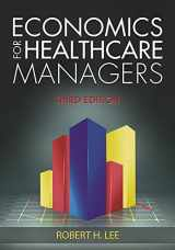 9781567936766-1567936768-Economics for Healthcare Managers, Third Edition (AUPHA/HAP Book)