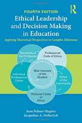 9781138776272-1138776270-Ethical Leadership and Decision Making in Education: Applying Theoretical Perspectives to Complex Dilemmas