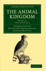 The Animal Kingdom: Arranged in Conformity with its Organization (Cambridge Library Collection - Zoology) (Volume 6)