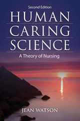 9781449628109-1449628109-Human Caring Science: A Theory of Nursing (Watson, Nursing: Human Science and Human Care)