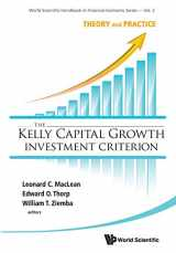 9789814383134-9814383139-KELLY CAPITAL GROWTH INVESTMENT CRITERION, THE: THEORY AND PRACTICE (World Scientific Handbook in Financial Economic)