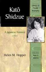 Kato Shidzue: A Japanese Feminist  (Library of World Biography Series)