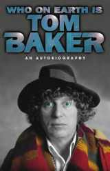 9780002558341-0002558343-Who on Earth Is Tom Baker?
