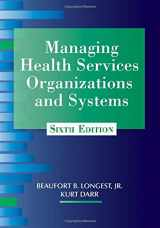 9781938870002-193887000X-Managing Health Services Organizations and Systems