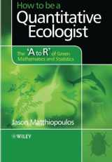 9780470699799-0470699795-How to be a Quantitative Ecologist: The 'A to R' of Green Mathematics and Statistics