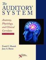 9781944883003-1944883002-The Auditory System: Anatomy, Physiology, and Clinical Correlates, Second Edition
