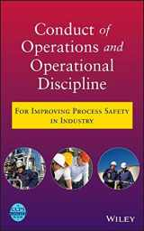 9780470767719-0470767715-Conduct of Operations and Operational Discipline: For Improving Process Safety in Industry