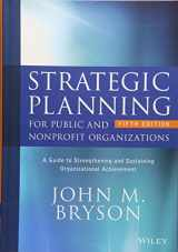 9781119071600-1119071607-Strategic Planning for Public and Nonprofit Organizations: A Guide to Strengthening and Sustaining Organizational Achievement (Bryson on Strategic Planning)