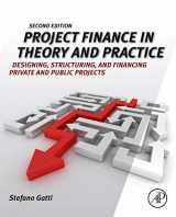 9780123919465-0123919460-Project Finance in Theory and Practice: Designing, Structuring, and Financing Private and Public Projects