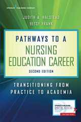 9780826139986-0826139981-Pathways to a Nursing Education Career, Second Edition: Transitioning From Practice to Academia
