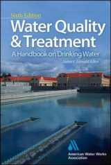 9780071630115-0071630112-Water Quality & Treatment: A Handbook on Drinking Water (Water Resources and Environmental Engineering Series)